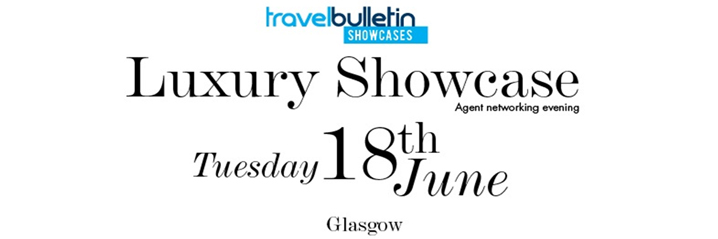 Luxury Showcases - Tuesday 18th June, Glasgow